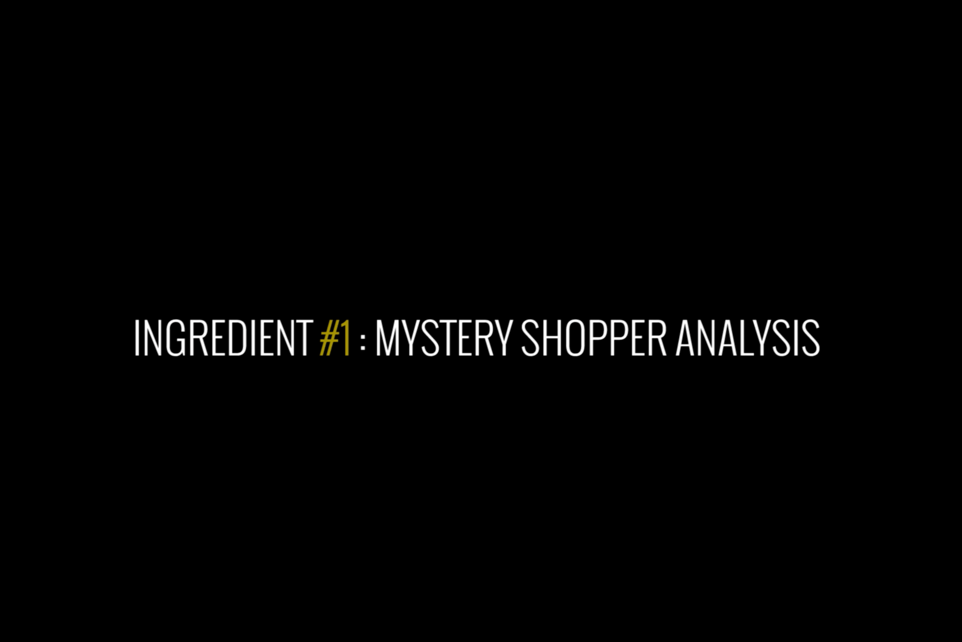 Ingredient# 1 Mystery Shopper Analysis